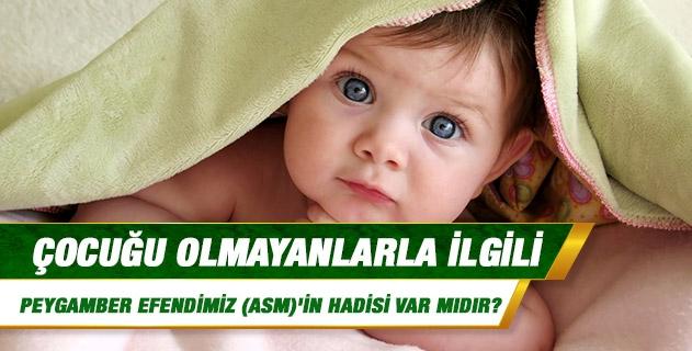 Çocuğu olmayanlarla ilgili Peygamber Efendimiz (asm)'in hadisi var mıdır?