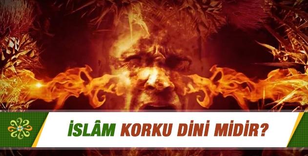 İslamiyet korku dini midir? Din mi kültürü etkilemektedir, yoksa kültür mü dini etkiler?