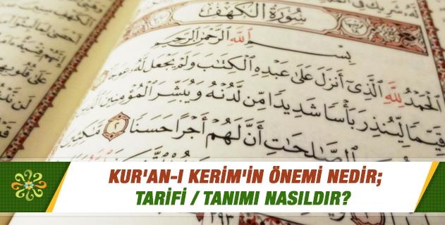 Kur'an-ı Kerim'in önemi nedir; tarifi / tanımı nasıldır?