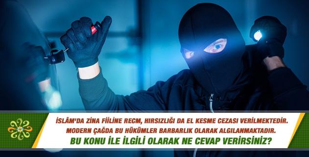 İslam'da zinanın recm cezası, hırsızlığın da kol kesme cezası vardır. Modern çağda bu hükümler barbarlık diye algılanıyor?