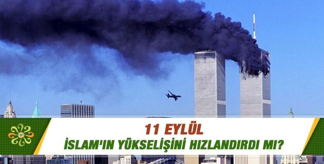 11 Eylül İslam'ın yükselişini hızlandırdı mı?