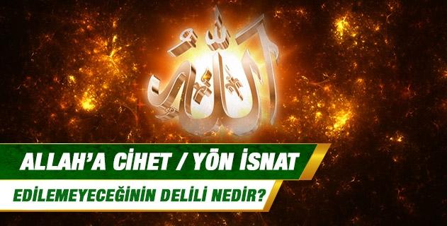 Allah'a cihet / yön isnat edilemeyeceğinin delili nedir?