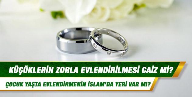 52f30c65fbdf5 Küçüklerin zorla evlendirilmesi caiz mi? | Sorularla İslamiyet
