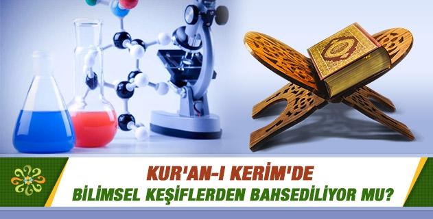 Kur'an-ı Kerim'de bilimsel keşiflerden bahsediliyor mu?