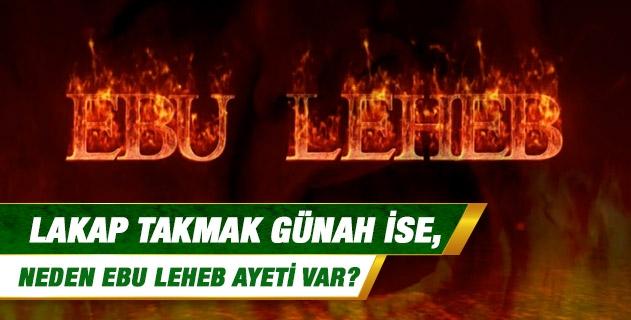 Lakap takmak günah ise, neden Ebu Leheb ayeti var?
