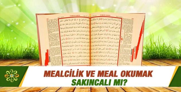 Mealcilik ve meal okumak sakıncalı mı?