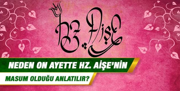 Neden on ayette Hz. Aişe'nin masum olduğu anlatılır?