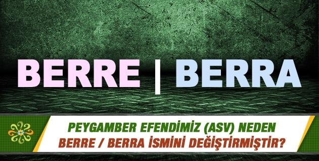 Peygamber Efendimiz (asv) neden Berre / Berra ismini değiştirmiştir?