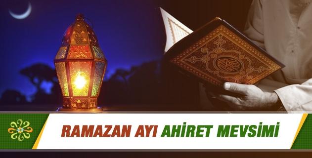 Ramazan Ayı Ahiret Mevsimi