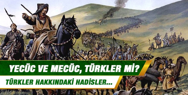 Ye'cûc ve Me'cûc / Yecüc ve Mecüc, Türkler mi?