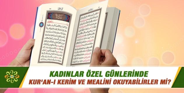 Âdet / hayız / regl halindeki kadın Kur'an-ı Kerim ve mealini okuyabilir mi; okurken başı örtmek gerekir mi?