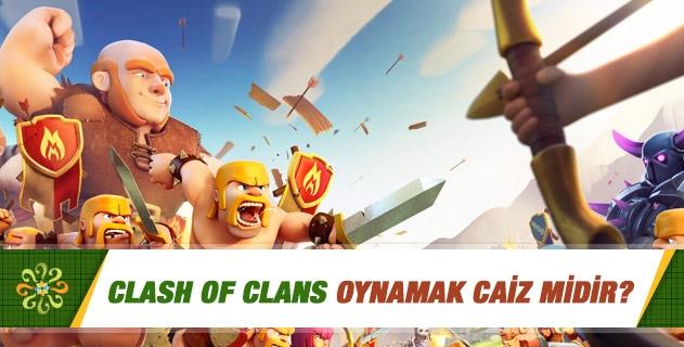 Clash of Clans oynamak caiz midir?