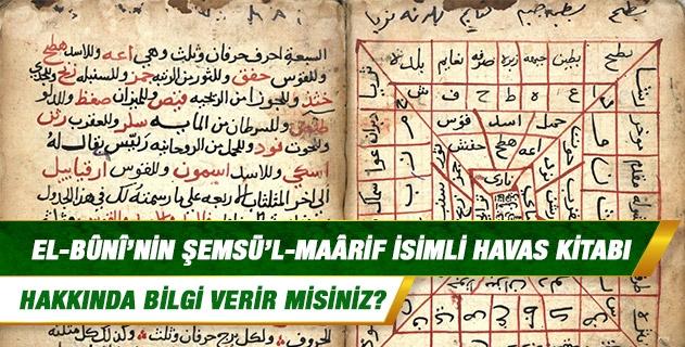 el-Bûnî'nin Şemsü'l-Maârif isimli havas kitabı hakkında bilgi verir misiniz?