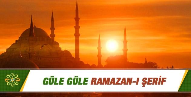 Güle Güle Ramazan-ı Şerif