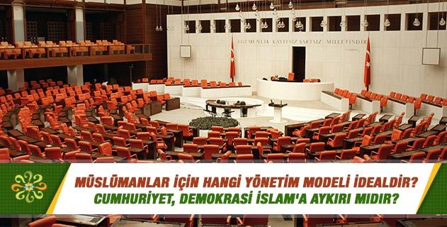 Müslümanlar için hangi yönetim modeli idealdir?