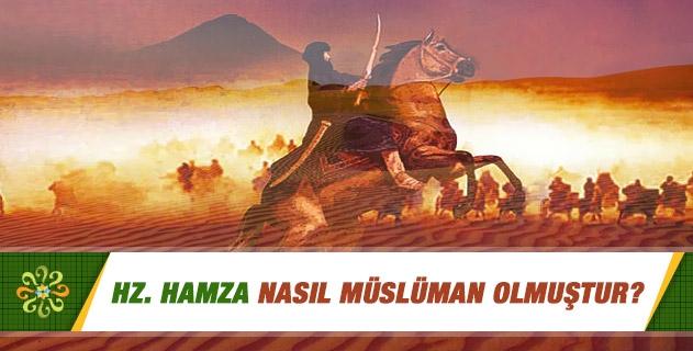 Hz. Hamza nasıl Müslüman olmuştur?