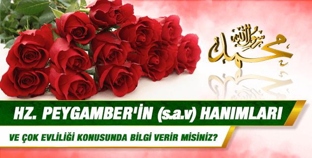 Hz. Peygamber'in hanımları ve çok evliliği konusunda bilgi verir misiniz?