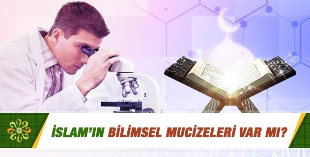 İslam'ın bilimsel mucizeleri var mı?