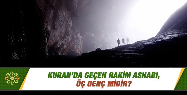 Kuran'da geçen Rakim Ashabı, üç genç midir?