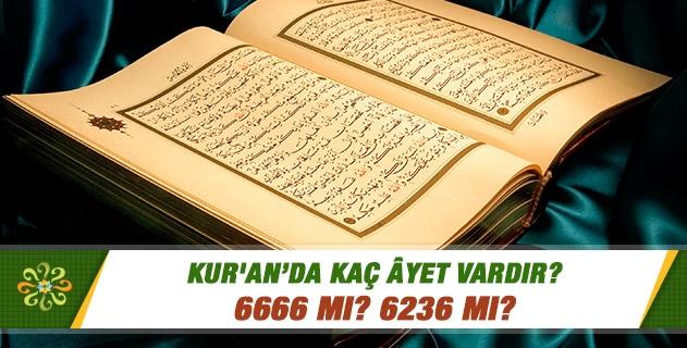 Kur'an'da kaç âyet var, 6666 âyet var mıdır?