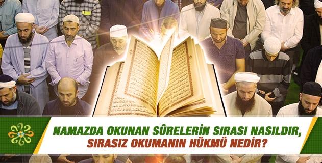 Namazda okunan sûrelerin sırası nasıldır, sırasız okumanın hükmü nedir?