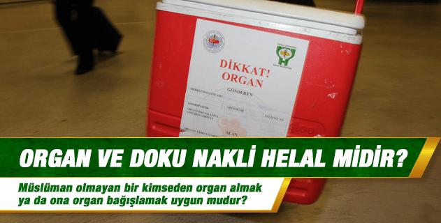 Organ bağışı, organ ve doku nakli helal midir? Müslüman olmayan bir kimseden organ almak ya da ona organ bağışlamak uygun mudur?