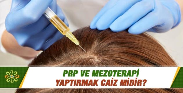 PRP ve Mezoterapi yaptırmak caiz midir?