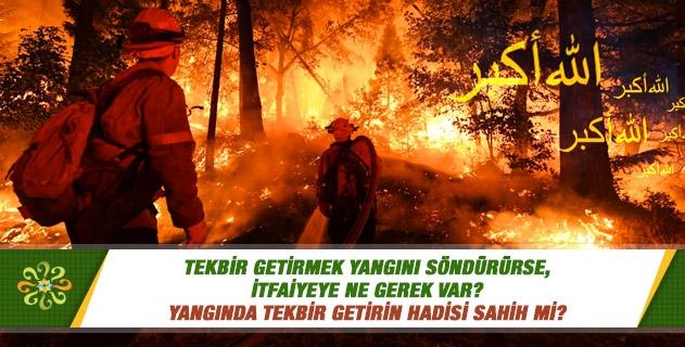 Tekbir getirmek yangını söndürürse, itfaiyeye ne gerek var?