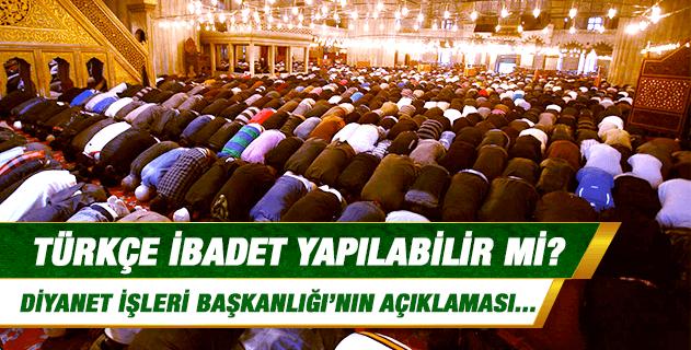Türkçe ibadet yapılabilir mi?