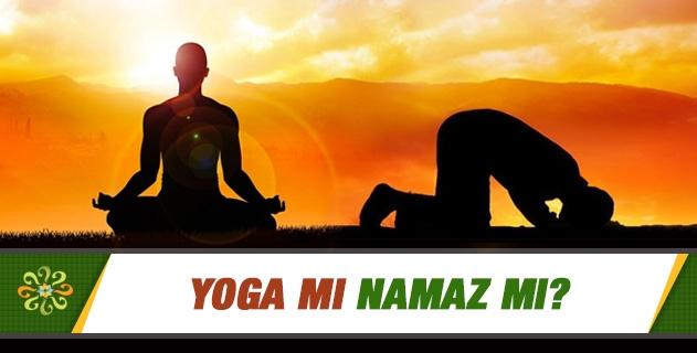 Yoga mı namaz mı?
