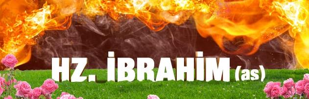 Hz. İbrahim (a.s.)'in hayatı hakkında bilgi verir misiniz?